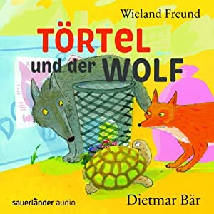 Törtel und der Wolf Hörbuch