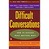 Difficult Conversations: How to Discuss What Matters Most ~ Sheila Heen