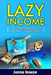 Lazy Income: The myth and reality of...