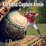 Kurt and Captain Annie | J. R. Hargrove