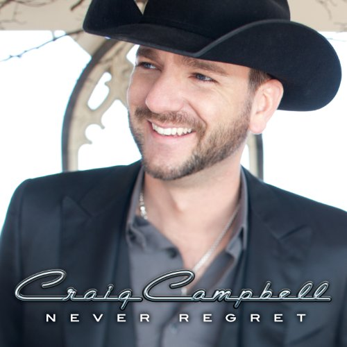 Craig Campbell-Never Regret-CD-FLAC-2013-BOCKSCAR Download