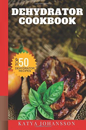 Pdf dehydrator cookbook 50 tasty dehydrator recipes free books pdf dehydrator cookbook 50 tasty dehydrator recipes free books forumfinder Images