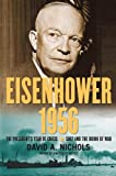 Eisenhower 1956: The President's Year of Crisis--Suez and the Brink of War