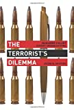 The Terrorists Dilemma: Managing Violent Covert Organizations