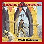 Riders of Fortune | Walt Coburn