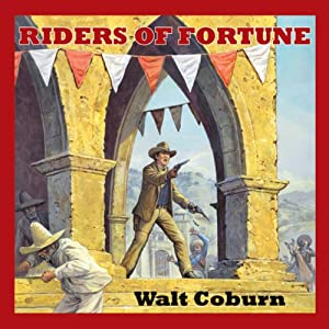 Riders of Fortune | [Walt Coburn]