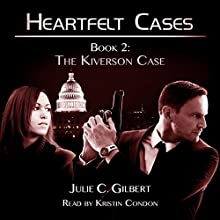 The Kiverson Case: Heartfelt Cases, Book 2 (       UNABRIDGED) by Julie C. Gilbert Narrated by Kristin Condon