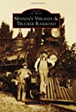 Nevada's Virginia & Truckee Railroad (Images of Rail)