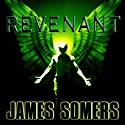 Revenant: Descendants Saga, Book 3 (       UNABRIDGED) by James Somers Narrated by Duncan White