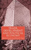 img - for Trade, Development and Political Economy: Essays in Honour of Anne O. Krueger book / textbook / text book