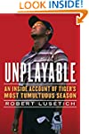 Unplayable: An Inside Account of Tige...