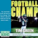 Football Champ: A Football Genius Novel Audiobook by Tim Green Narrated by Tim Green