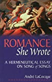 img - for Romance, She Wrote: A Hermeneutical Essay on Songs of Songs book / textbook / text book
