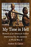 img - for My Time in Hell: Memoir of an American Soldier Imprisoned by the Japanese in World War II book / textbook / text book