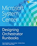 Microsoft System Center Designing Orchestrator Runbooks (Introducing)