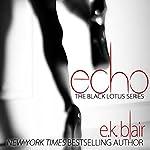 Echo: Black Lotus, Book 2 | E. K. Blair