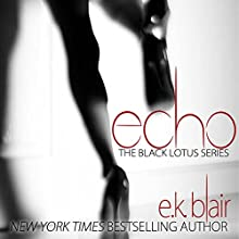 Echo: Black Lotus, Book 2 (       UNABRIDGED) by E. K. Blair Narrated by Elena Wolfe