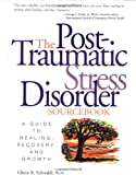 The Post-Traumatic Stress Disorder Sourcebook (0737302658) by Glenn Schiraldi