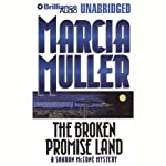 The Broken Promise Land (       UNABRIDGED) by Marcia Muller Narrated by Jean Reed Bahle