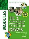 echange, troc Yvette Molina, Stéphane Rullac, Collectif - DC3 Communication professionnelle en travail social DEASS : Modules assistant de service social