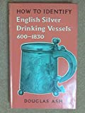 img - for How to Identify English Silver Drinking Vessels 600-1830 book / textbook / text book