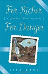For Richer, For Danger (A Broken Vows Mystery)