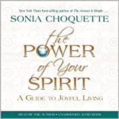 The Power of Your Spirit: A Guide to Joyful Living | [Sonia Choquette]