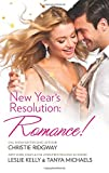 New Year's Resolution: Romance!: Say YesNo More Bad GirlsJust a Fling