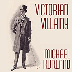 Victorian Villainy Audiobook