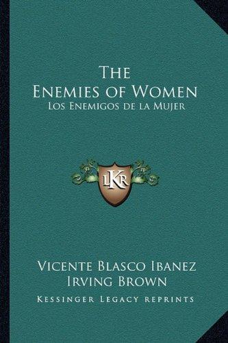 The Enemies of Women: Los Enemigos de La Mujer