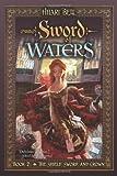 Sword of Waters (Shield, Sword & Crown) (1416905979) by Bell, Hilari