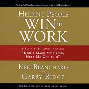 Helping People Win at Work | [Ken Blanchard, Garry Ridge]