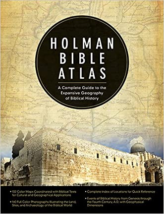 Holman Bible Atlas: A Complete Guide to the Expansive Geography of Biblical History written by Thomas  V. Brisco