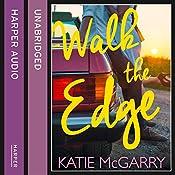 Walk the Edge: Thunder Road, Book 2 | Katie McGarry