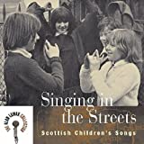 Singing in the Streets: Scottish Childrens Songs