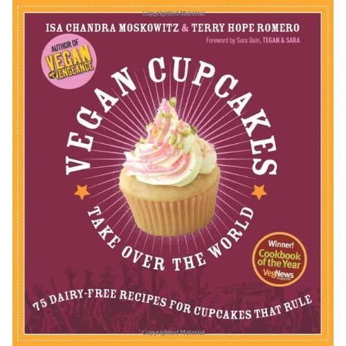 Cover of Vegan Cupcakes Take Over The World by Isa Chandra Moskowitz and Terry Hope Romero