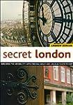 Secret London: Exploring the Hidden C...