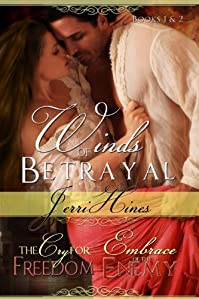 Winds Of Betrayal Books 1 & 2: The Cry For Freedom And Embrace Of Enemy by Jerri Hines ebook deal