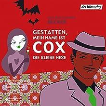 Die kleine Hexe (Gestatten, mein Name ist Cox) Hörspiel von Rolf Becker, Alexandra Becker Gesprochen von: Arno Assmann, Elisabeth Linhardt