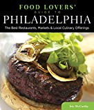Food Lovers Guide to® Philadelphia: The Best Restaurants, Markets & Local Culinary Offerings (Food Lovers Series)