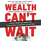 Wealth Can't Wait: Avoid the 7 Wealth Traps, Implement the 7 Business Pillars, and Complete a Life Audit Today! Hörbuch von David Osborn Gesprochen von: Eric G Dove