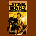 Star Wars: The Han Solo Trilogy: The Paradise Snare | A. C. Crispin