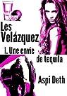 Les Velázquez - Une envie de tequila. par Deth