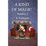 A Kind of Magic: v. 2by E.A. Downs