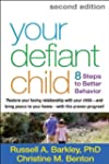 Your Defiant Child, Second Edition: E...
