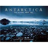 Antarctica: The Global Warning