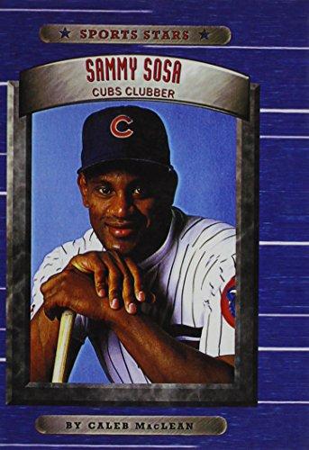 Sammy Sosa: Cubs Clubber