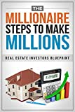 REAL ESTATE:The Millionaire Steps To Make Million, Real Estate Investor Blueprint (Real Estate Blueprint, Real Estate Millionere Step By Step, Real Estate Investor)