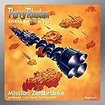Mission Zeitbrücke (Perry Rhodan Silber Edition 121) | Kurt Mahr,Hans Kneifel,Ernst Vlcek,Peter Terrid,H. G. Francis