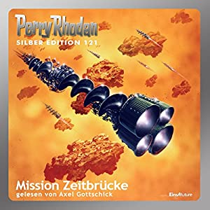Mission Zeitbrücke (Perry Rhodan Silber Edition 121) Audiobook